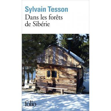 Sylvain Tesson - Dans les forêts de Sibérie