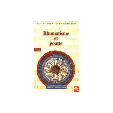 Rhumatisme et Goutte - Hildegarde de Bingen