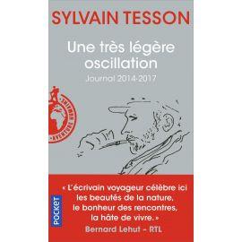 Sylvain Tesson - Une très légère oscillation