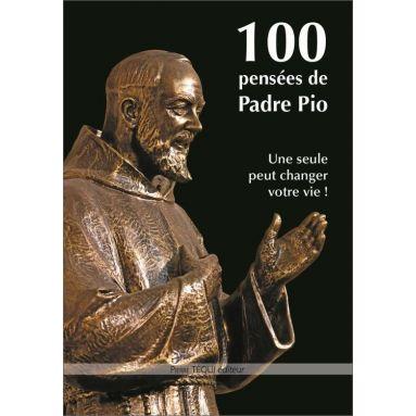 Padre Pio - 100 pensées de Padre Pio