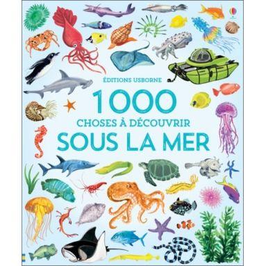Jessica Greenwell - 1000 choses à découvrir sous la mer