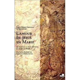 Saint Louis-Marie Grignion de Montfort - L'amour de Jésus en Marie - Tome 2