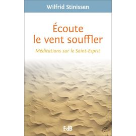 Père Wilfrid Stinissen - Ecoute le vent souffler