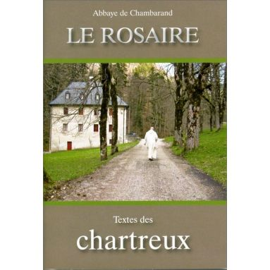 Abbaye de Chambarand - Le Rosaire, textes des chartreux