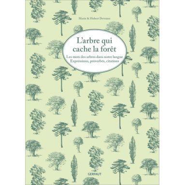 Marie & Hubert Deveaux - L'arbre qui cache la forêt