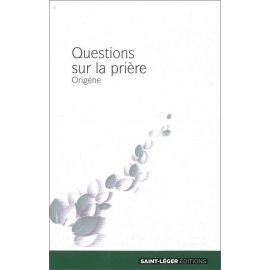 Origène - Questions sur la prière