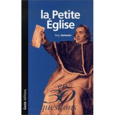 Guy Janssen - La Petite Eglise en 30 questions