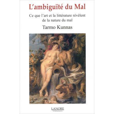 Tarmo Kunnas - L'ambiguité du Mal