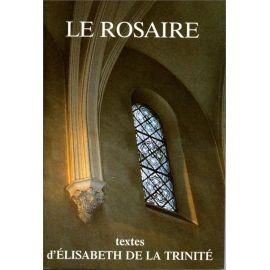 Le Rosaire, textes d'Elisabeth de la Trinité