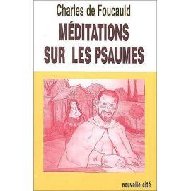 Charles de Foucauld - Méditations sur les Psaumes