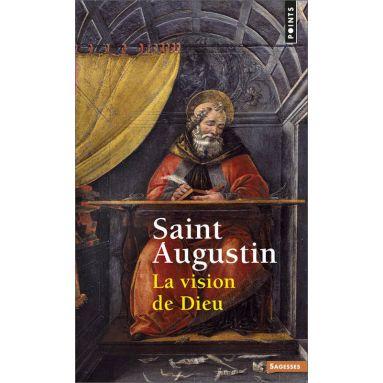 Saint Augustin - La vision de Dieu