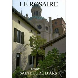 Abbaye de Chambarand - Le Rosaire, textes du saint Curé d'Ars