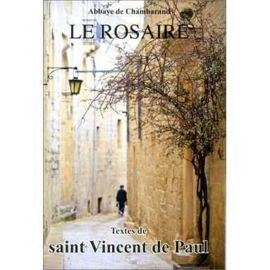 Abbaye de Chambarand - Le Rosaire, textes de saint Vincent de Paul