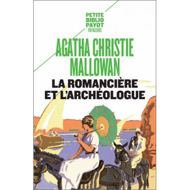 Agatha Christie - La romancière et l'archéologue