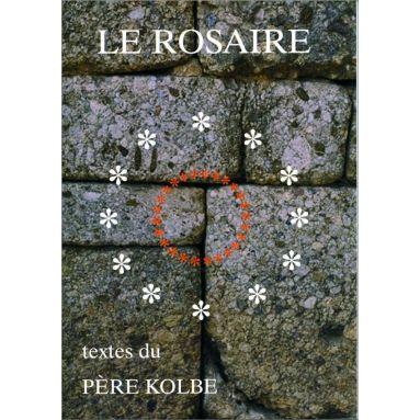 Abbaye de Chambarand - Le Rosaire, textes du Père Kolbe