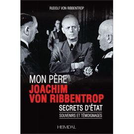 Rudolf von Ribbentrop - Mon Père Joachim von Ribbentrop
