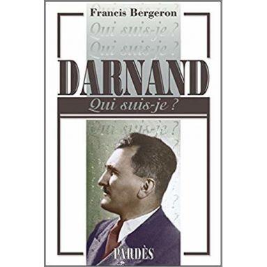 Francis Bergeron - Darnand Qui suis-je ?