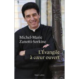 Père Michel-Marie Zanotti-Sorkine - L'Evangile à coeur ouvert