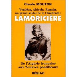 Lamoricière - De l'Algérie française aux Zouaves pontificaux