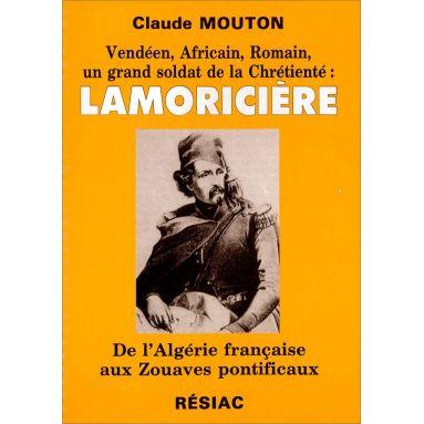 Claude Mouton - Lamoricière - De l'Algérie française aux Zouaves pontificaux