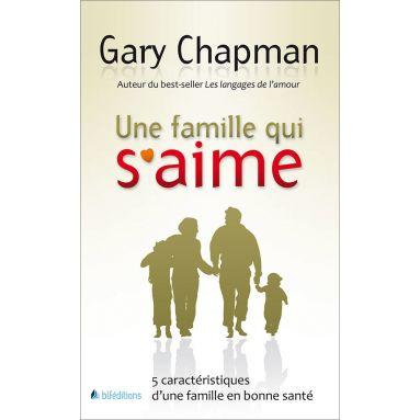 Gary Chapman - Une famille qui s'aime