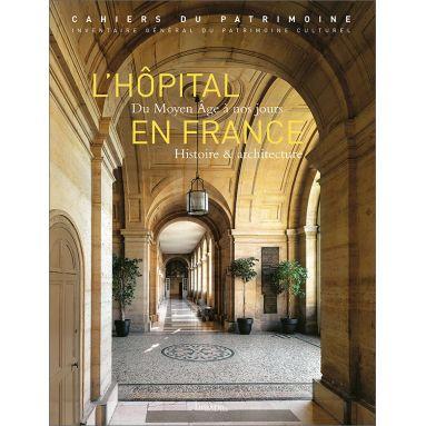 Isabelle Duhau - L'Hôpital en France du Moyen Age à nos jours
