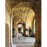 L'Hôpital en France du Moyen Age à nos jours