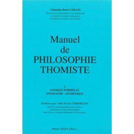 Manuel de philosophie thomiste Tome 1
