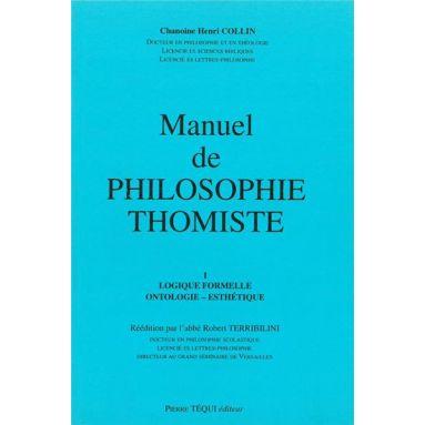 Chanoine Henri Collin - Manuel de philosophie thomiste Tome 1