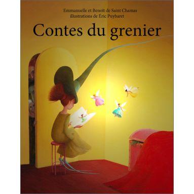 Benoit & Emmanuelle de Saint-Chamas - Contes du grenier