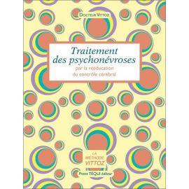 Dr Roger Vittoz - Traitement des psychonévroses par la rééducation du contrôle cérébral
