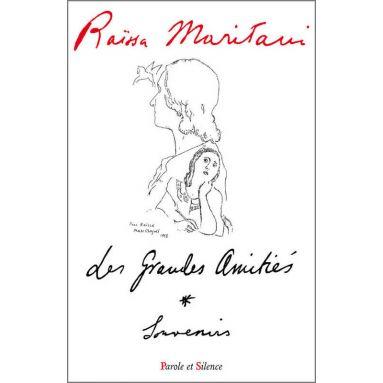 Raïssa Maritain - Les grandes amitiés