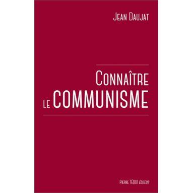 Jean Daujat - Connaître le communisme