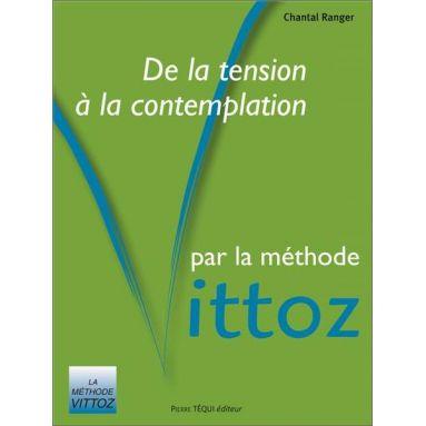 Chantal Ranger - De la tension à la contemplation par la méthode Vittoz