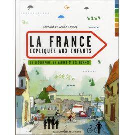 Bernard Kayser - La France expliquée aux enfants