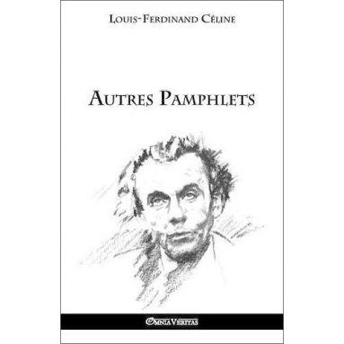 Louis-Ferdinand Céline - Autres pamphlets