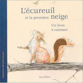 Sébastien Meschenmoser - L'écureuil et la première neige