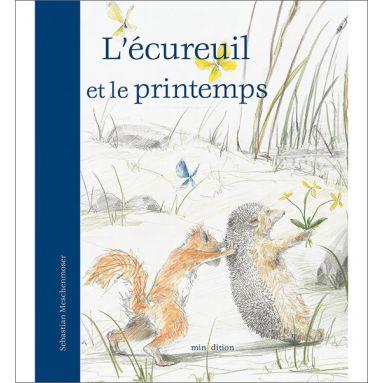 Sébastien Meschenmoser - L'écureuil et le printemps