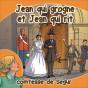 Comtesse de Ségur - Jean qui Grogne et Jean qui Rit