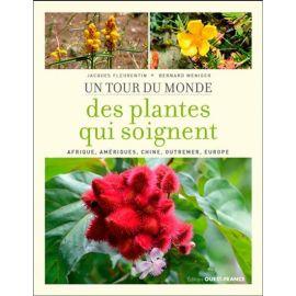 Jacques Fleurentin - Un tour du monde des plantes qui soignent