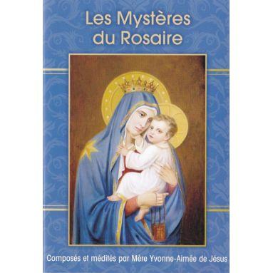 Mère Yvonne Aimée de Jésus - Les mystères du Rosaire