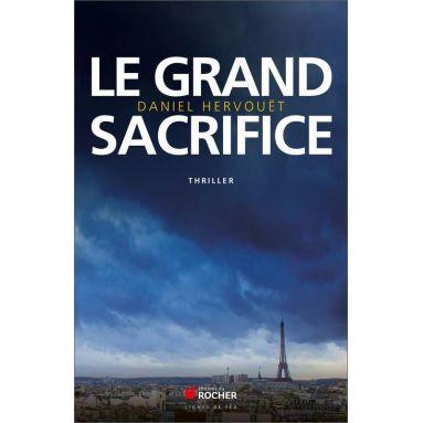Daniel Hervouët - Le grand sacrifice