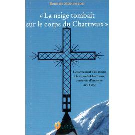 René de Montozon - La neige tombait sur le corps du Chartreux
