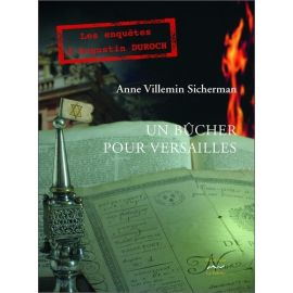 Anne Villemin-Sicherman - Un Bûcher pour Versailles