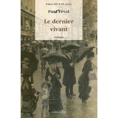 Paul Féval - Le dernier vivant