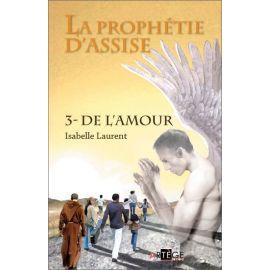 Isabelle Laurent - La prophétie d'Assise Tome 3