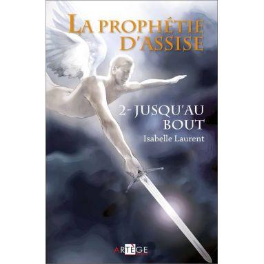 Isabelle Laurent - La prophétie d'Assise Tome 2