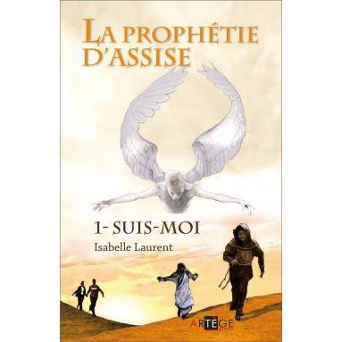 Isabelle Laurent - La prophétie d'Assise Tome 1