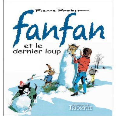 Pierre Probst - Fanfan et le dernier loup
