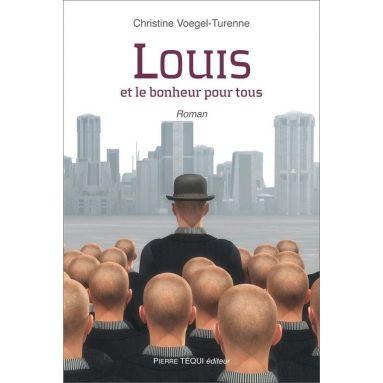 Christine Voegel-Turenne - Louis et le bonheur pour tous